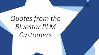 Quotes From The Bluestar PLM Customers