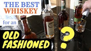 The Best Whiskey For An Old Fashioned