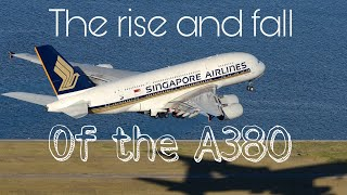 The Rise And The Fall Of The A380