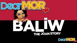 """Dear MOR: """"Baliw"""" The Joan Story 12-19-16"""
