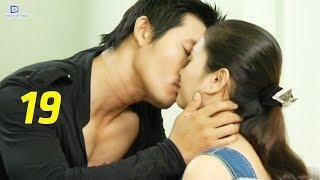 Thủ Đoạn Chiếm Lấy Tình Yêu - Tập 19   Phim Tình Cảm Việt Nam Mới Hay Nhất