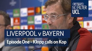 """""""Anfield Can Push Us To 140 Per Cent!"""" - No Filter UCL: Liverpool Vs Bayern Munich Preview"""