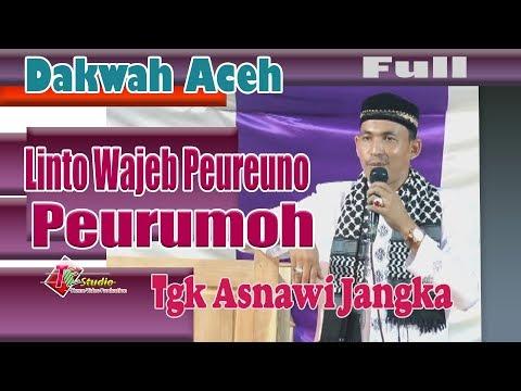 Dakwah Aceh I Tgk Asnawi I Linto wajeb peuruno Peurumoh I Full