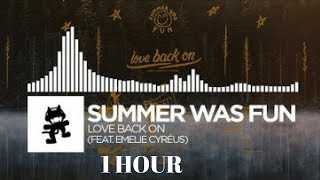 Summer Was Fun - Love Back On 1 Hour (feat  Emelie Cyréus) [Monstercat Release]