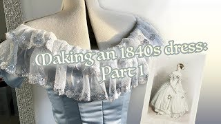 Making An 1840s Dress: The Bodice Part I