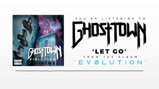 Ghost Town: Let Go (AUDIO)