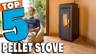 Best Pellet Stoves of 2021 | Top 5 Pellet Stoves Buying Guide