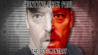 Hunting Greg Paul - The Documentary