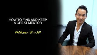 A Moment With JW | How to Find and Keep a Great Mentor