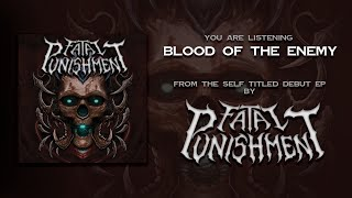 Video FATAL PUNISHMENT - Blood Of The Enemy (OFFICIAL TRACK)