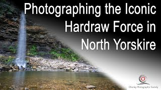 Photographing the Iconic Hardraw Force in North Yorkshire