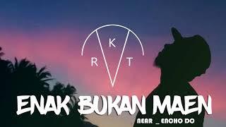 Download lagu Near Enak Bukan Maen Ft Encho Dc Mp3