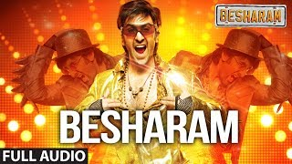 Full Audio: Besharam Title Song || Ranbir Kapoor, Pallavi Sharda | Shree - Ishq, Lalit Pandit - Download this Video in MP3, M4A, WEBM, MP4, 3GP