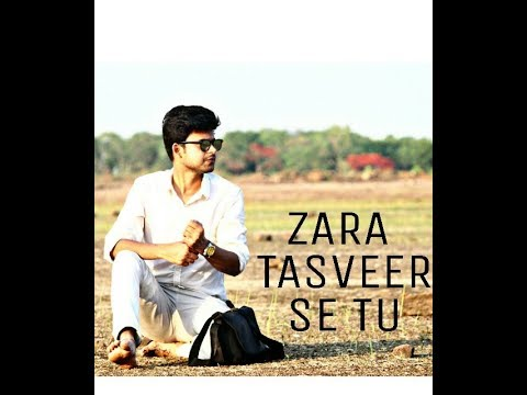 Zara tasveer se tu unplugged video song download