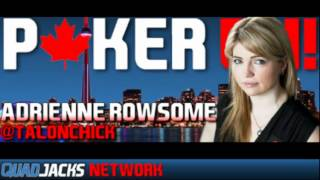 Poker EH! Canadian Poker Radio Feat Justin Kelly And Adrienne Rowsome May 3 2012