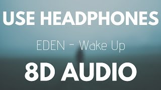 EDEN    Wake Up (8D AUDIO)