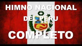 HIMNO NACIONAL DEL PERU - 6 ESTROFAS CANTADAS - COMPLETO