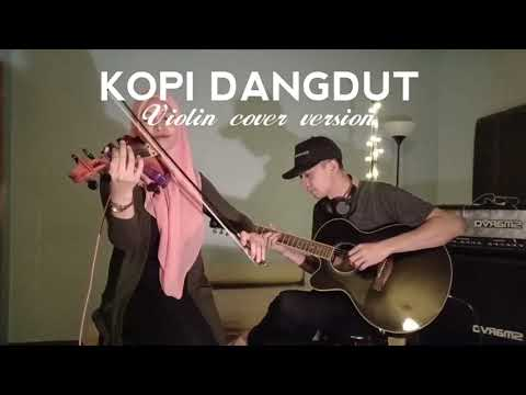 Kopi Dangdut ( violin cover version by Endang Hyder ft. Fannan KuZahir )