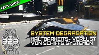 STAR CITIZEN 3.6 [Let's Show] #323 ⭐ SHIP SYSTEM DEGRADATION ALPHA 3.6   Gameplay Deutsch/German