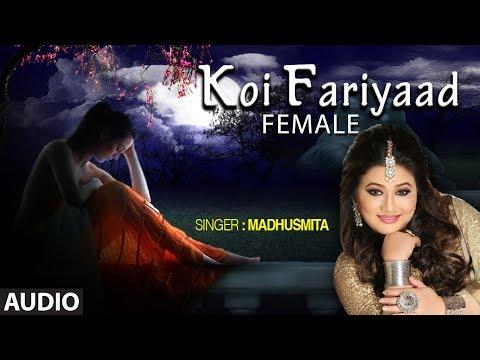 Koi Fariyaad | Tum Bin | Female Version By Madhusmita | Jagjit Singh | Nikhil, Vinay