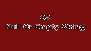 04 C# Null Or Empty String