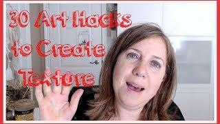 30 Art  LIFE Hacks To Create Texture In Mixed Media-handmade TEXTURE Ideas