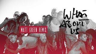 Pink   What About Us (Matt Green Remix)