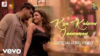 Kya Kahoon Jaaneman Best Lyric - Namaste England|Arjun