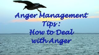 Anger Management Tips: How to Deal With Anger