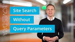 Tutorial // Google Analytics Site Search Without Query Parameters