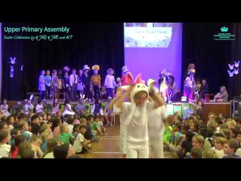 Upper Primary Assembly: Easter Celebration by 4JMG, 4JMK and 4C