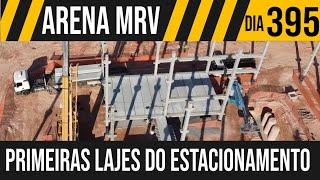 ARENA MRV   6/6 AS PRIMEIRAS LAJES DO ESTACIONAMENTO   20/05/2021