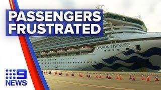 Coronavirus: Cruise ship passengers frustrated with wait time | Nine News