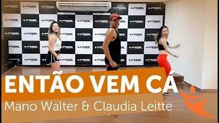 Então Vem Cá   Mano Walter & Claudia Leitte   Cia Fastdance ( Coreografia )