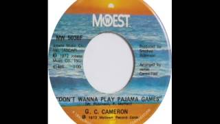 Don't Wanna Play Pajama Games-G C Cameron-1973