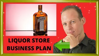 How to write a business plan for and open a liquor store
