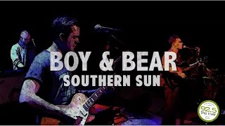 BOY & BEAR~SOUTHERN SUN-LIVE!