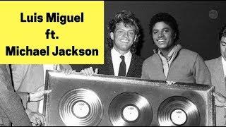 (Audio Inédito) Michael Jackson Ft. Luis Miguel