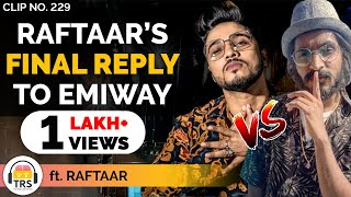 @Raftaar's Final Reply To Emiway | Raftaar On Diss Controversy With Emiway | TheRanveerShow Clips