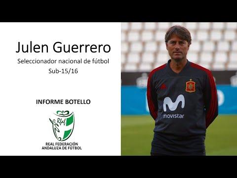 Informe Botello con Julen Guerrero seleccionador nacional de fútbol sub-15/16 España