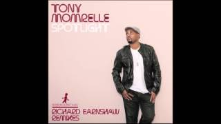 [lyrics] Tony Momrelle   Spotlight (Richard Earnshaw Vocal Mix)