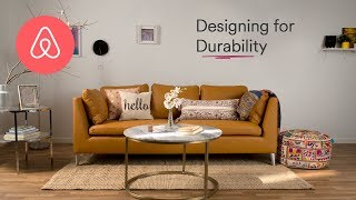 Designing For Durability | Airbnb Plus Host Tips | Airbnb