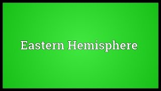 Eastern Hemisphere Meaning