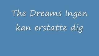 The Dreams Ingen kan erstatte dig