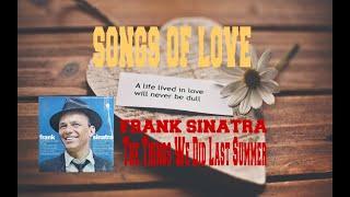 FRANK SINATRA - THE THINGS WE DID LAST SUMMER