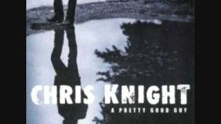 Chris Knight - If I Were You
