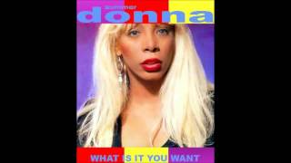 Donna Summer What Is It You Want (Edit)