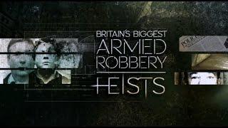 Britains biggest Armed Robbery, Brinks Mat