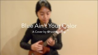 Ukulele Cover  Blue Aint Your Color Keith Urban