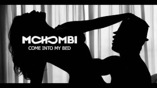 Mohombi - Come Into My Bed